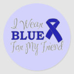 I Wear Blue For My Friend (Blue Awareness Ribbon) Round Sticker