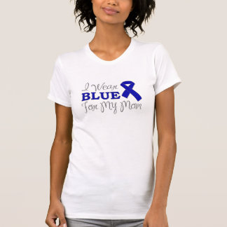 I Wear Blue For My Mom (Blue Awareness Ribbon) T-Shirt