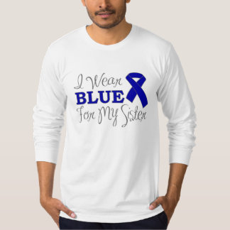 I Wear Blue For My Sister (Blue Awareness Ribbon) Tees