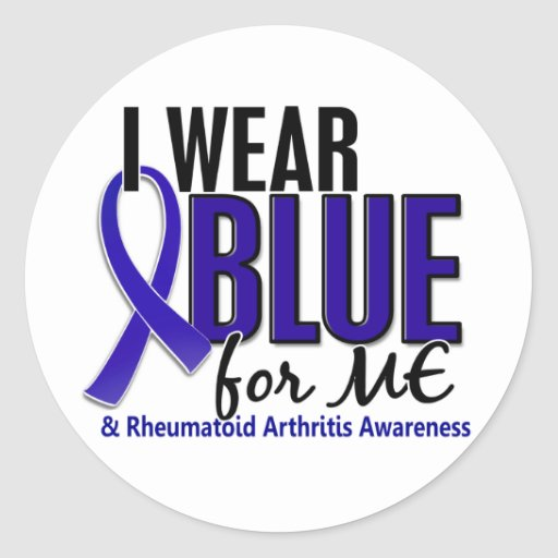 I Wear Blue Me Rheumatoid Arthritis RA Round Stickers