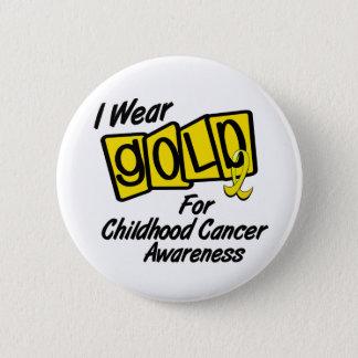 I Wear Gold For CHILDHOOD CANCER AWARENESS 8 6 Cm Round Badge