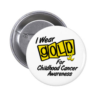 I Wear Gold For CHILDHOOD CANCER AWARENESS 8 6 Cm Round Badge
