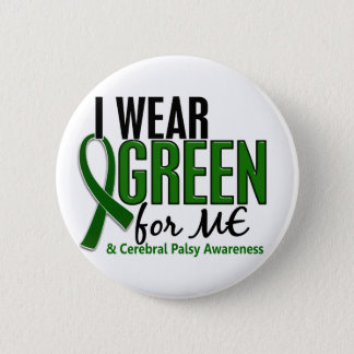 I Wear Green For ME 10 Cerebral Palsy 6 Cm Round Badge