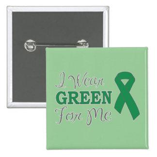 I Wear Green For Me (Green Awareness Ribbon) 15 Cm Square Badge