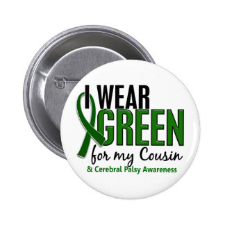 I Wear Green For My Cousin 10 Cerebral Palsy 6 Cm Round Badge