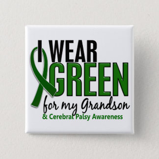I Wear Green For My Grandson 10 Cerebral Palsy 15 Cm Square Badge