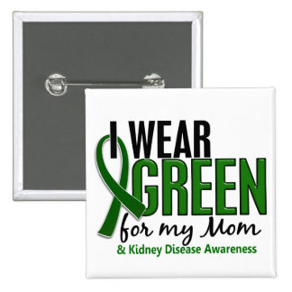 I Wear Green For My Mom 10 Kidney Disease 15 Cm Square Badge
