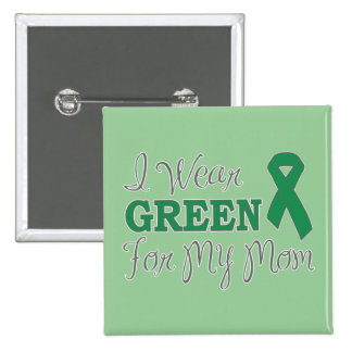 I Wear Green For My Mom (Green Awareness Ribbon) 15 Cm Square Badge