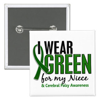 I Wear Green For My Niece 10 Cerebral Palsy 15 Cm Square Badge