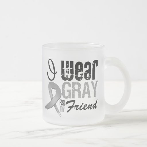 I Wear Grey Awareness Ribbon For My Friend Frosted Glass Mug
