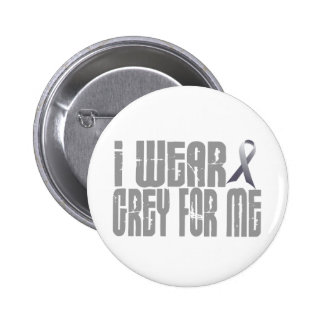 I Wear Grey For ME 16 6 Cm Round Badge