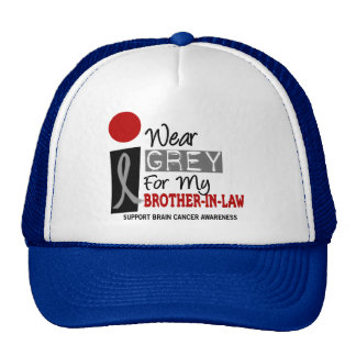 I Wear Grey For My Brother-In-Law 9 BRAIN CANCER Trucker Hat