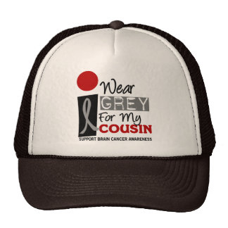 I Wear Grey For My Cousin 9 BRAIN CANCER Trucker Hat