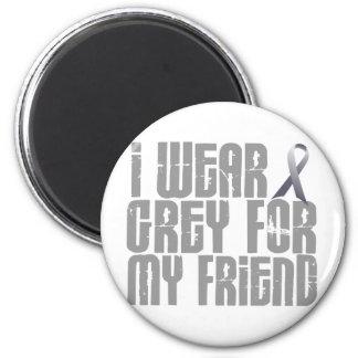I Wear Grey For My FRIEND 16 Magnet