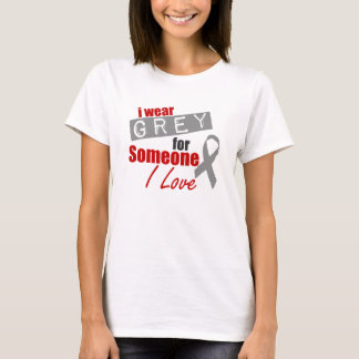 I Wear Grey For Someone I Love T-Shirt