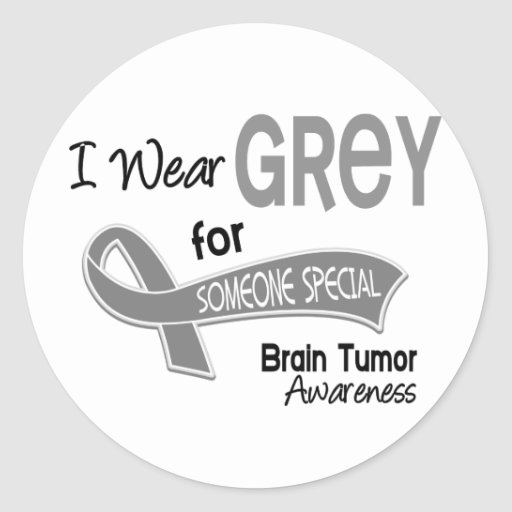 I Wear Grey For Someone Special 42 Brain Tumor Round Stickers