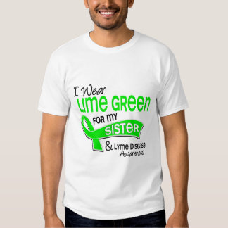 I Wear Lime Green 42 Sister Lyme Disease Tee Shirts