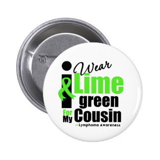 I Wear Lime Green For My Cousin 6 Cm Round Badge