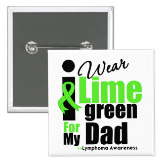 I Wear Lime Green For My Dad 15 Cm Square Badge
