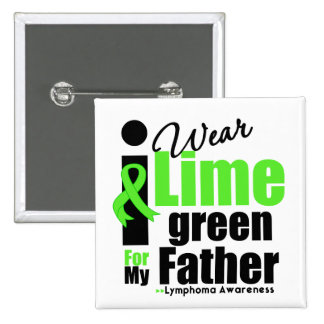 I Wear Lime Green For My Father 15 Cm Square Badge