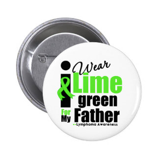 I Wear Lime Green For My Father 6 Cm Round Badge