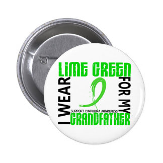 I Wear Lime Green For My Grandfather 46 Lymphoma 6 Cm Round Badge