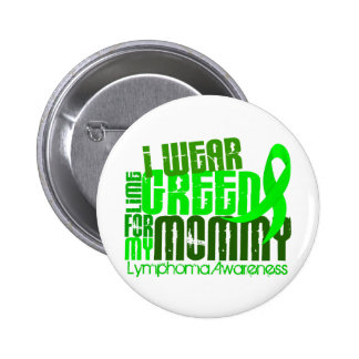 I Wear Lime Green For My Mommy 6.4 Lymphoma 6 Cm Round Badge
