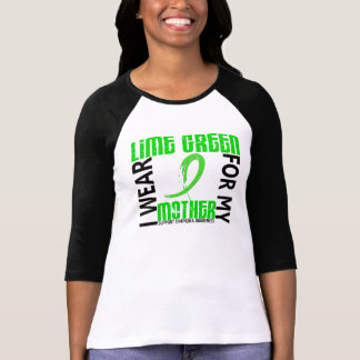 I Wear Lime Green For My Mother 46 Lymphoma T-Shirt