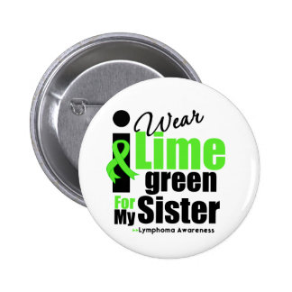 I Wear Lime Green For My Sister 6 Cm Round Badge