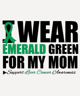 I Wear Liver Cancer Ribbon For My Mom Tee Shirts