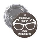 I Wear My Sunglasses at Night Retro Flair Pin