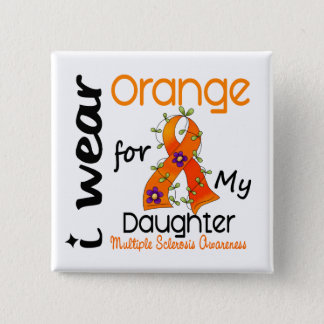 I Wear Orange 43 Daughter MS Multiple Sclerosis 15 Cm Square Badge