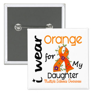 I Wear Orange 43 Daughter MS Multiple Sclerosis 15 Cm Square Badge