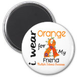 I Wear Orange 43 Friend MS Multiple Sclerosis 6 Cm Round Magnet