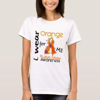 I Wear Orange For Me 43 MS Multiple Sclerosis T-Shirt