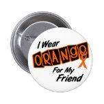 I Wear Orange For My FRIEND 8 Pinback Button