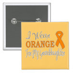I Wear Orange For My Granddaughter (Orange Ribbon) Button