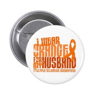 I Wear Orange Husband 6.4 MS Multiple Sclerosis 6 Cm Round Badge