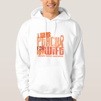 I Wear Peach For My Wife 6.4 Uterine Cancer Pullover