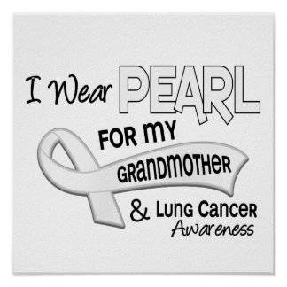 I Wear Pearl For My Grandmother 42 Lung Cancer Poster