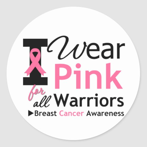 I Wear Pink For All Warriors Round Stickers