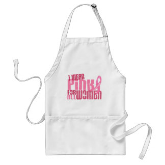 I Wear Pink For All Women 6.4 Breast Cancer Aprons