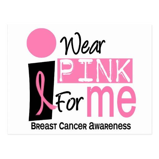 I Wear Pink For Me 9 Breast Cancer Postcard