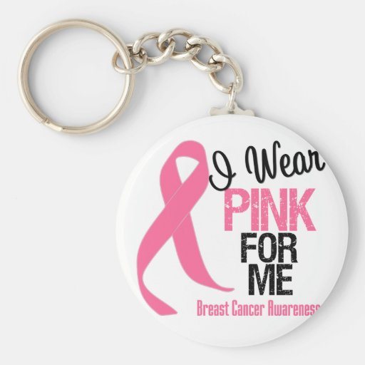 I Wear Pink For Me Key Chain