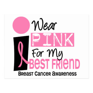 I Wear Pink For My Best Friend 9 Breast Cancer Postcard