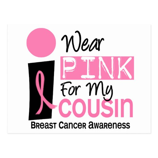 I Wear Pink For My Cousin 9 Breast Cancer Post Card