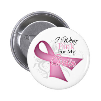 I Wear Pink For My Cousin Breast Cancer Awareness 6 Cm Round Badge