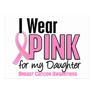 I Wear Pink For My Daughter 10 Breast Cancer Postcard