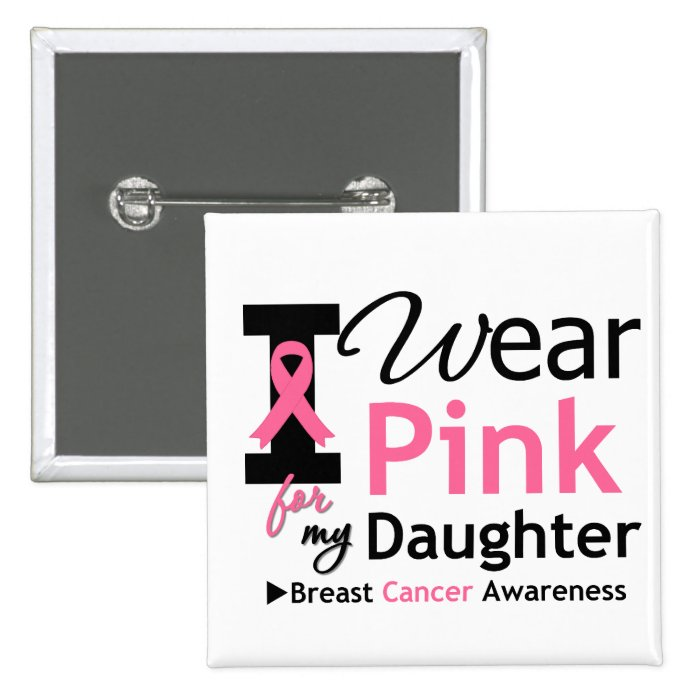 I Wear Pink For My Daughter 15 Cm Square Badge