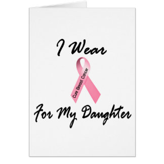 I Wear Pink For My Daughter 1 Breast Cancer Greeting Cards
